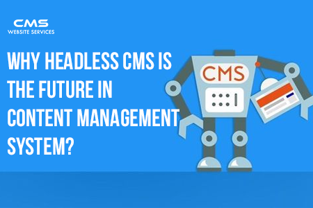 Why Headless CMS Is The Future In Content Management System?